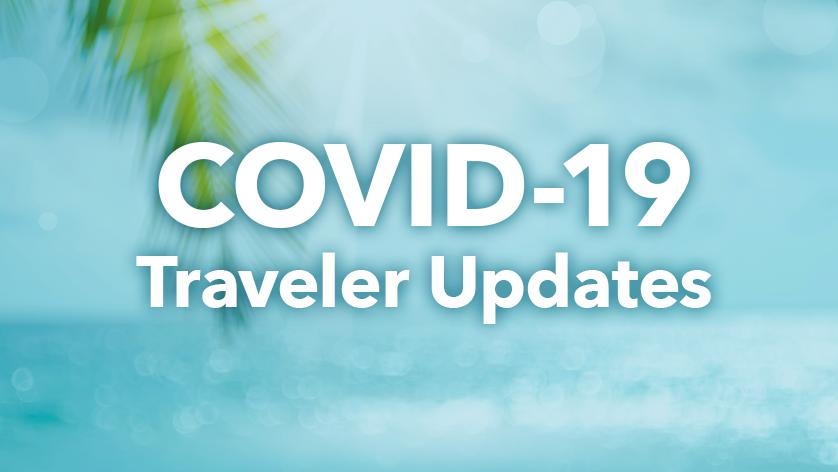 COVID-19 Traveler Updates